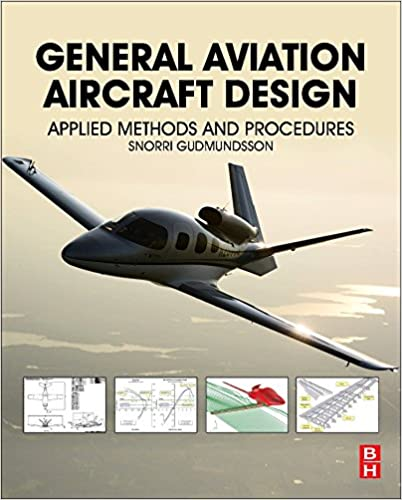 General Aviation Aircraft Design: Applied Methods and Procedures Paperback reprint of hardcover 1st ed., 2013 Edition by Snorri Gudmundsson  PDF Download