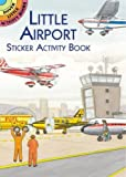 Little Airport Sticker Activity Book (Dover Little Activity Books Stickers)