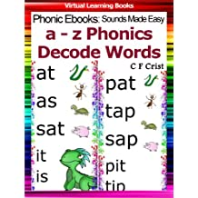 Phonic Flash Cards (a-z Decode (Read) Words) (Phonic Ebooks: Sounds Made Easy (Phonic Flash Cards For Children) Book 3)