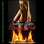 Sometimes Tender, Always Hot: First Lesbian Sex Erotica Stories | April Fisher,June Stevens,Kathi Peters,Sara Scott,Anna Price