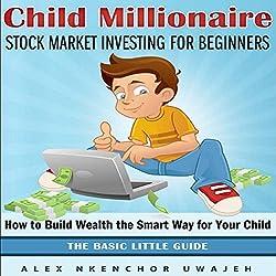 Child Millionaire: Stock Market Investing for Beginners
