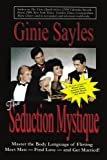 The Seduction Mystique, Ginie Sayles, 0595439446