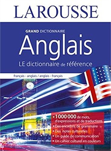 LAROUSSE Grand dictionnaire francais - anglais / anglais - francais - le dictionnaire de reference [Large French to English and English to French Dictionary ]