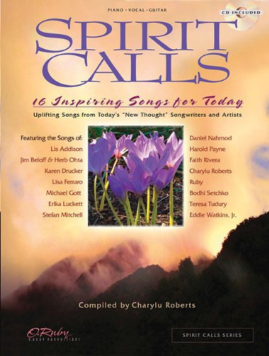 Spirit Calls: 16 Inspiring Songs for Today (Piano/Vocal/Guitar Songbook) (Spirit Calls Series)
