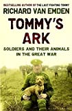 Tommy's Ark: Soldiers, Their Animals and the Natural World in the Great War. Richard Van Emden