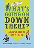 What's Going on Down There?: A Boy's Guide to Growing Up