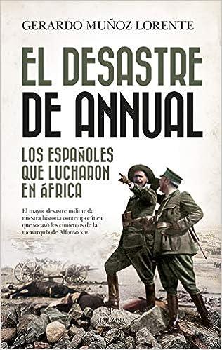 El Desastre De Annual de Gerardo Muñoz Lorente