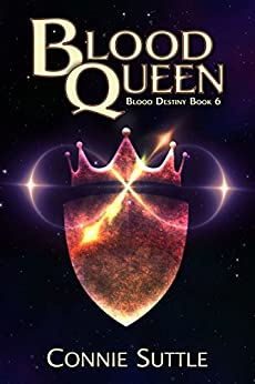 Blood Queen: Blood Destiny, Book 6 by [Suttle, Connie]