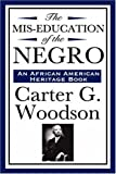 img - for The MIS-Education of the Negro (an African American Heritage Book) by Carter G. Woodson (2008-01-21) book / textbook / text book