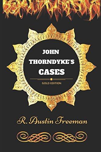 John Thorndyke's Cases: By R. Austin Freeman - Illustrated