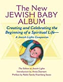 img - for New Jewish Baby Album: Creating and Celebrating the Beginning of a Spiritual Life A Jewish Lights Companion book / textbook / text book