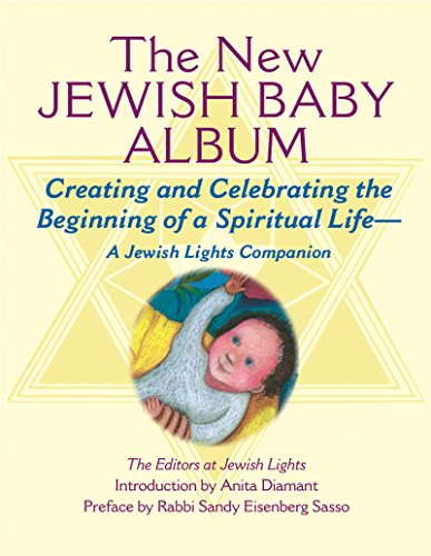 (New Jewish Baby Album: Creating and Celebrating the Beginning of a Spiritual Life_A Jewish Lights Companion )