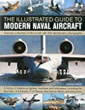 The Illustrated Guide to Modern Naval Aircraft, Francis Crosby, 1844769917