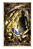 Emily and the Shadow King, Clark Graham, 1491057696