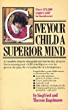 Give Your Child a Superior Mind, Siegfried Engelmann and Therese Engelmann, 0346125324