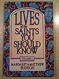Lives of the Saints You Should Know, Matthew E. Bunson, 0879737530