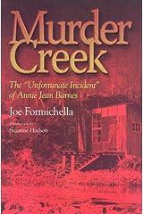 Murder Creek: The 'Unfortunate Incident' That Befell Annie Jean Barnes Hardcover