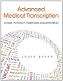 Advanced Medical Transcription by Bryan, Laura. (Prentice Hall,2012) [Paperback]