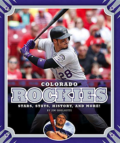 Colorado Rockies: Stars, Stats, History, and More! (Major League Baseball Teams) Colorado Rockies Baseball History