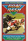 SEGA POWER PRESENT: ROAD RASH: A NOVEL BASED ON THE BEST-SELLING SEGA MEGA DRIVE