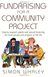 Fundraising for a Community Proje, Simon Whaley, 1845281748