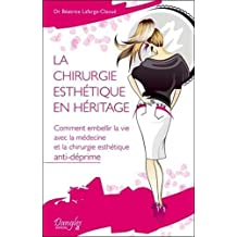 CHIRURGIE ESTHÉTIQUE EN HÉRITAGE (LA)