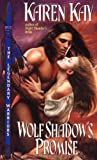 Wolf Shadow's Promise, Karen Kay, 0380803402