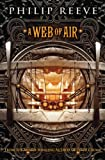 Fever Crumb: a Web of Air, Philip Reeve, 0545222176