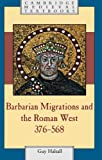 Barbarian Migrations and the Roman West, 376 - 568 (Cambridge Medieval Textbooks)