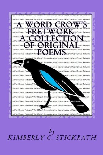 A Word Crow's Fretwork: A Collection of Poems