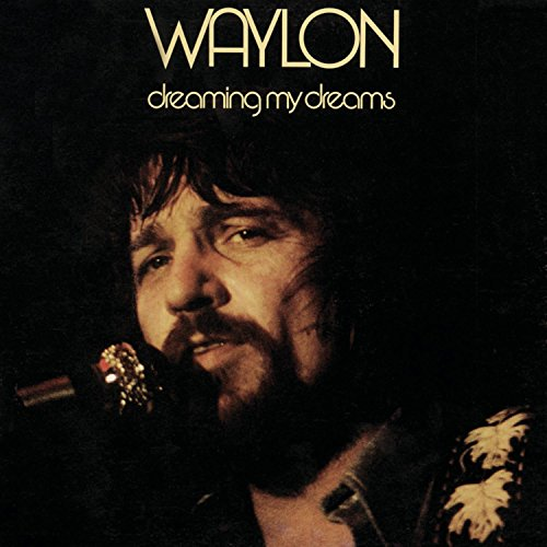 Image result for waylon jennings dreaming my dreams
