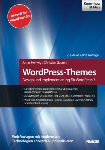 WordPress-Themes: Design und Implementierung für WordPress 3, 2. aktualisierte Auflage