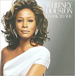 Whitney Houston I Look To You Whitney Houston 0886971003321