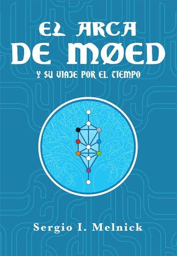 El Arca de Moed y su viaje por el tiempo (Spanish Edition) by [