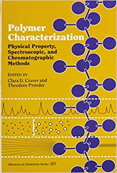 Polymer Characterization: Physical Property, Spectroscopic, and Chromatographic Methods (ACS Advances in Chemistry)
