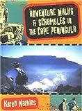 Adventure Walks and Scrambles in the Cape Peninsula, Karen Watkin, 1919930264