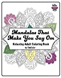 img - for Mandalas That Make You Say Om: Adult Coloring Book by OmColor book / textbook / text book