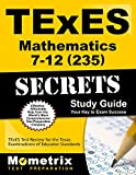 img - for TExES Mathematics 7-12 (235) Secrets Study Guide: TExES Test Review for the Texas Examinations of Educator Standards (Secrets (Mometrix)) book / textbook / text book