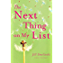 The Next Thing on My List: A Novel