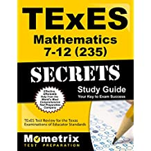 TExES Mathematics 7-12 (235) Secrets Study Guide: TExES Test Review for the Texas Examinations of Educator Standards...