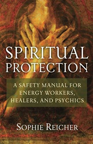 spiritual protection a safety manual for energy workers healers rh amazon com