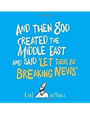 And Then God Created the Middle East and Said 'Let There Be Breaking News'