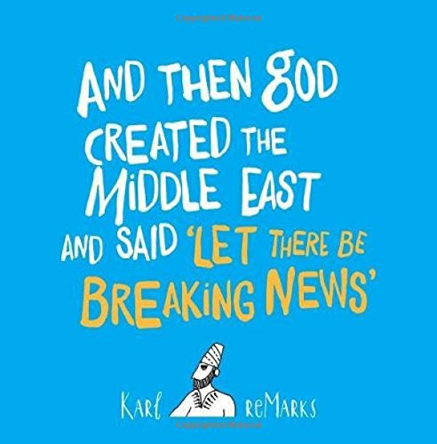 """Download And Then God Created the Middle East and Said """"Let There Be Breaking News"""" pdf epub"""