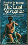 The Last Navigator, Stephen D. Thomas, 0345355040