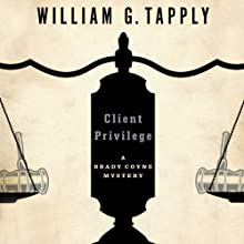 Client Privilege: The Brady Coyne Mysteries Audiobook by William G. Tapply Narrated by Stephen Hoye
