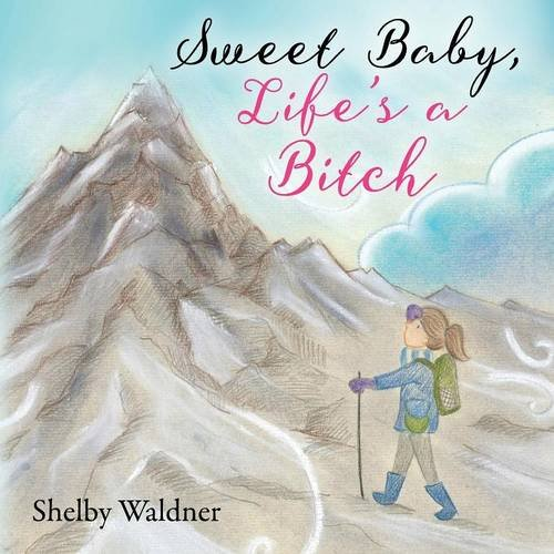 Download Sweet Baby, Life's a Bitch pdf