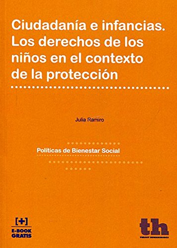 Descargar Libro Ciudadanía E Infancias. Los Derechos De Los Niños En El Contexto De La Protección Julia Ramiro