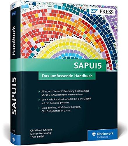 SAPUI5: Mit SAPUI5 moderne und benutzerfreundliche Apps für SAP programmieren (SAP PRESS) Gebundenes Buch – 28. November 2016 Christiane Goebels Denise Nepraunig Thilo Seidel 383624456X