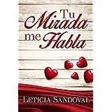 Tu Mirada Me Habla: (Romance Contemporáneo) (Spanish Edition)