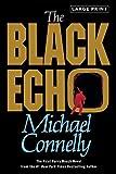 By Michael Connelly The Black Echo: A Novel (A Harry Bosch Novel) (Lrg) [Paperback]